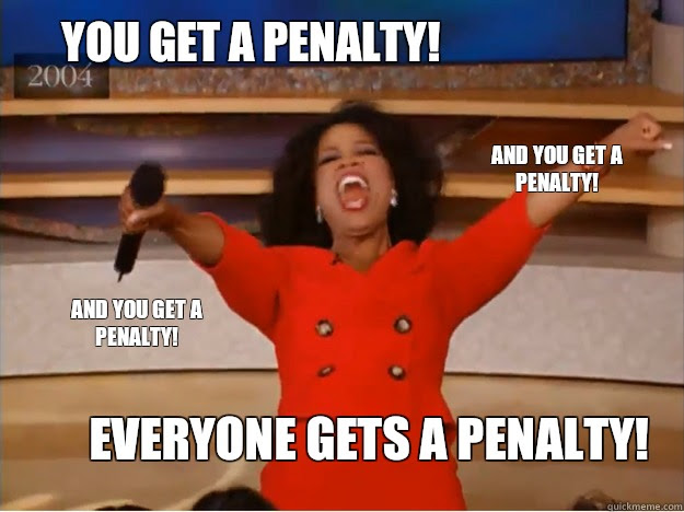 You get a penalty